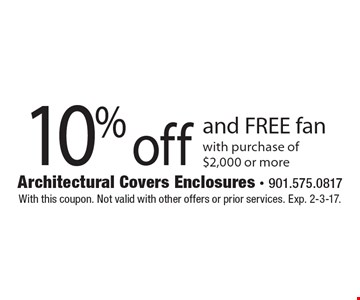 10% off and FREE fan with purchase of $2,000 or more. With this coupon. Not valid with other offers or prior services. Exp. 2-3-17.