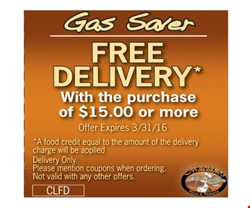 Free Delivery with the purchase of $15 or more. A food credit equal to the amount of the delivery charge will be applied. Delivery only. Please mention coupons when ordering. Not valid with any other offers. Offer expires 3-31-16.