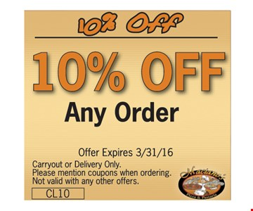 10% off any order. Carryout or delivery only. Please mention coupons when ordering. Not valid with any other offers. Offer expires 3-31-16.