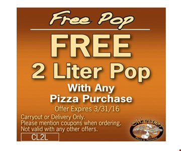 Free 2 liter pop with any purchase. Carryout or delivery only. Please mention coupons when ordering. Not valid with any other offers. Offer expires 3-31-16.