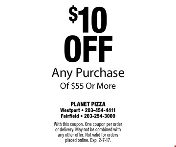 $10 off Any Purchase Of $55 Or More. With this coupon. One coupon per order or delivery. May not be combined with any other offer. Not valid for orders placed online. Exp. 2-7-17.