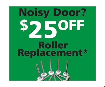 $25 off noisy door roller replacement
