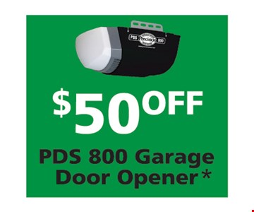$50 off PDS 800 garage door opener.