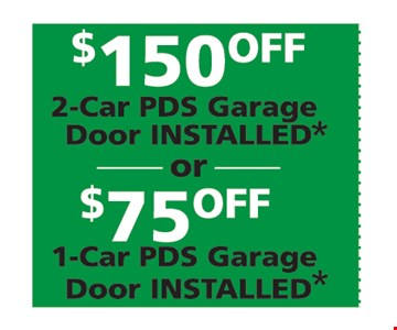 Up to $150 off your garage door installed.
