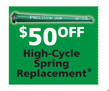 $50 off high cycle spring replacement.