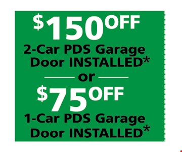 $150 off 2 car PDS Garage Door Installed