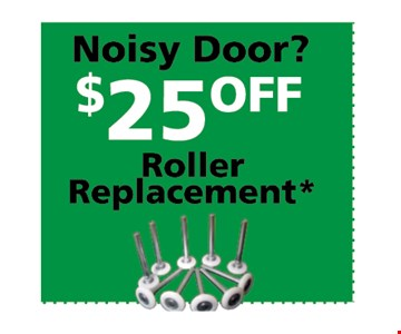 $25 off Roller Replacement*