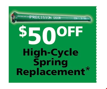 $50 off High Cycle Spring Replacement*