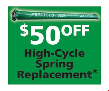 $50 Off High-Cycle Spring Replacement