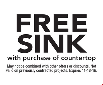 Free sink with purchase of countertop. May not be combined with other offers or discounts. Not valid on previously contracted projects. Expires 11-18-16.