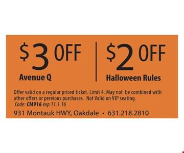 $3 off Avenue Q. $2 off Halloween Rules