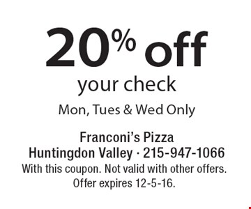 20% Off Your Check. Mon, Tues & Wed Only. With this coupon. Not valid with other offers. Offer expires 12-5-16.