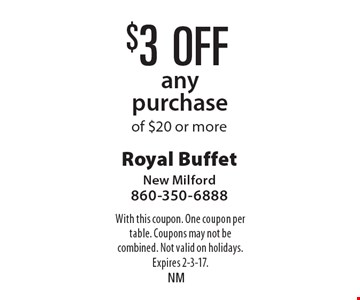 $3 off any purchase of $20 or more. With this coupon. One coupon per table. Coupons may not be combined. Not valid on holidays. Expires 2-3-17.