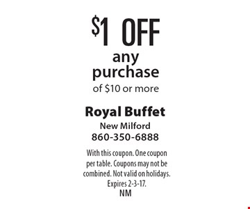 $1 off any purchase of $10 or more. With this coupon. One coupon per table. Coupons may not be combined. Not valid on holidays. Expires 2-3-17.