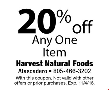 20% off Any One Item. With this coupon. Not valid with other offers or prior purchases. Exp. 11/4/16.