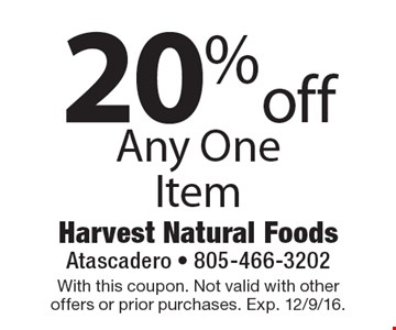 20% off Any One Item. With this coupon. Not valid with other offers or prior purchases. Exp. 12/9/16.