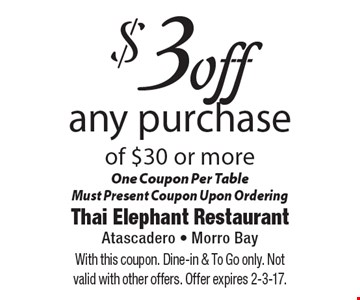 $3 off any purchase of $30 or more. One coupon per table, must present coupon upon ordering. With this coupon. Dine-in & To Go only. Not valid with other offers. Offer expires 2-3-17.