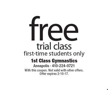 Free trial class first-time students only. With this coupon. Not valid with other offers. Offer expires 2-10-17.