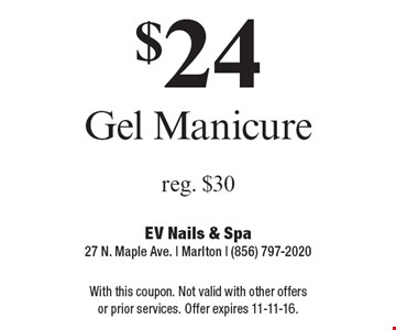 $24 Gel Manicure, reg. $30. With this coupon. Not valid with other offers or prior services. Offer expires 11-11-16.