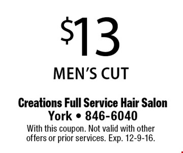 $13 MEN'S CUT. With this coupon. Not valid with other offers or prior services. Exp. 12-9-16.