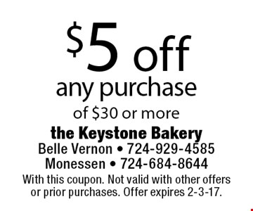 $5 off any purchase of $30 or more. With this coupon. Not valid with other offers or prior purchases. Offer expires 2-3-17.