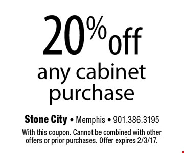 20% off any cabinet purchase. With this coupon. Cannot be combined with other offers or prior purchases. Offer expires 2/3/17.