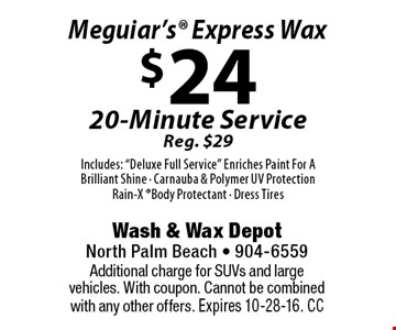 $24 Meguiar's Express Wax 20-Minute Service Reg. $29Includes: