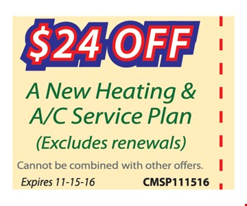 $24 off a new heating & A/C service plan. (Excludes renewals) Cannot be combined with other offers. Expires 11-15-16.