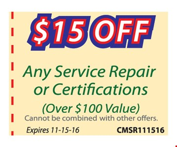 $15 off any service repair or certifications. (Over $100 value). Cannot be combined with other offers. Expires 11-15-16.