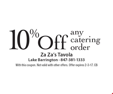 10% Off any catering order. With this coupon. Not valid with other offers. Offer expires 2-3-17. CB