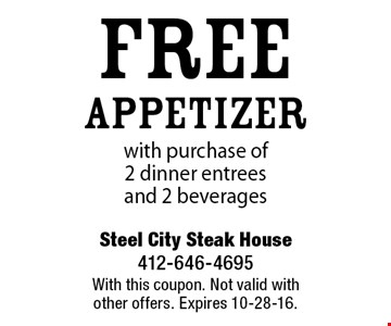 Free appetizer with purchase of2 dinner entrees and 2 beverages. With this coupon. Not valid with other offers. Expires 10-28-16.