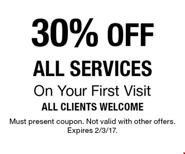 30% OFF ALL SERVICES On Your First Visit. Must present coupon. Not valid with other offers. Expires 2/3/17.
