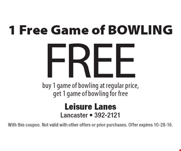 FREE 1 Free Game of BOWLING. Buy 1 game of bowling at regular price, get 1 game of bowling for free. With this coupon. Not valid with other offers or prior purchases. Offer expires 10-28-16.