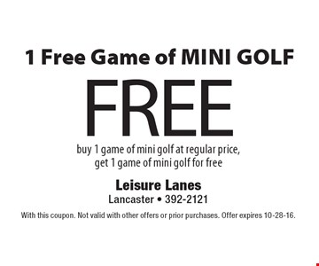 FREE 1 Free Game of Mini Golf. Buy 1 game of mini golf at regular price, get 1 game of mini golf for free. With this coupon. Not valid with other offers or prior purchases. Offer expires 10-28-16.