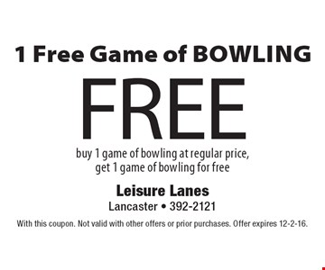 1 Free Game of Bowling. Buy 1 game of bowling at regular price, get 1 game of bowling for free. With this coupon. Not valid with other offers or prior purchases. Offer expires 12-2-16.