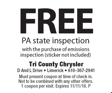 Free PA state inspection with the purchase of emissions inspection (sticker not included). Must present coupon at time of check in. Not to be combined with any other offers. 1 coupon per visit. Expires 11/11/16. P