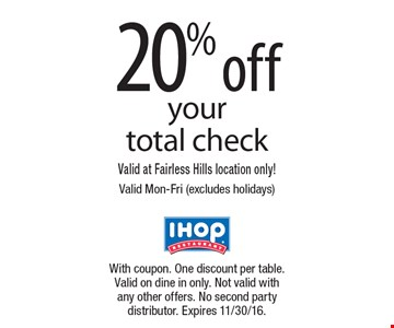 20% off your total check. Valid at Fairless Hills location only! Valid Mon-Fri (excludes holidays). With coupon. One discount per table. Valid on dine in only. Not valid with any other offers. No second party distributor. Expires 11/30/16.
