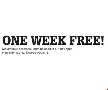 One Week Free! Maximum 3 sessions. Must be used in a 7-day span. New clients only. Expires 10/31/16.