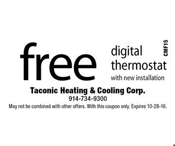 free digital thermostat with new installation . May not be combined with other offers. With this coupon only. Expires 10-28-16.