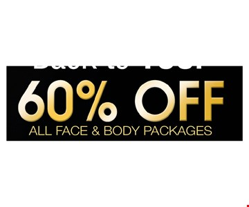 60% off all face and body packages