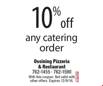 10% off any catering order. With this coupon. Not valid with other offers. Expires 12/9/16.