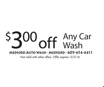 $3.00 off Any Car Wash. Not valid with other offers. Offer expires 12-31-16.
