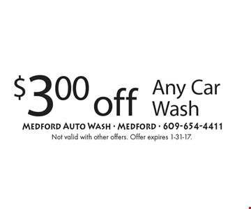 $3.00 off Any Car Wash. Not valid with other offers. Offer expires 1-31-17.