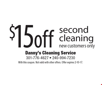 $15 off second cleaning, new customers only. With this coupon. Not valid with other offers. Offer expires 2-10-17.