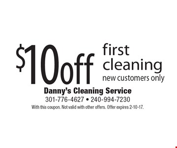 $10 off first cleaning. New customers only. With this coupon. Not valid with other offers. Offer expires 2-10-17.