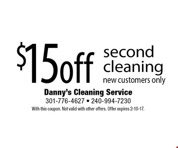 $15 off secondcleaning. new customers only. With this coupon. Not valid with other offers. Offer expires 2-10-17.