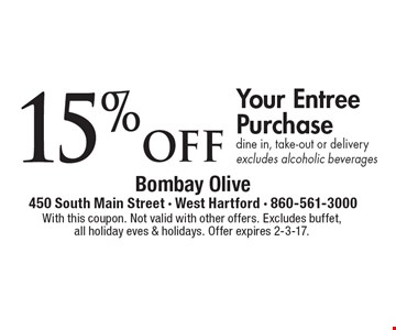 15% off Your Entree Purchase. Dine in, take-out or delivery, excludes alcoholic beverages. With this coupon. Not valid with other offers. Excludes buffet, all holiday eves & holidays. Offer expires 2-3-17.