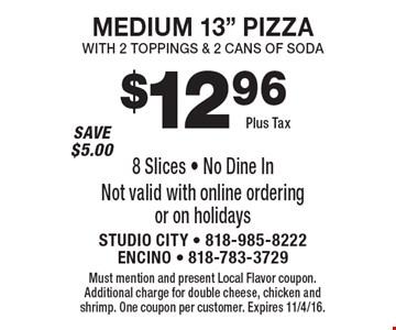 $12.96 Plus Tax MEDIUM 13