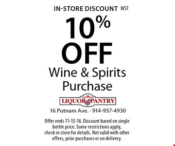 In-Store Discount. 10% OFF Wine & Spirits Purchase. Offer ends 11-13-16. Discount based on single bottle price. Some restrictions apply, check in store for details. Not valid with other offers, prior purchases or on delivery.