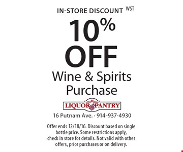 In-Store Discount - 10% Off Wine & Spirits Purchase. Offer ends 12/18/16. Discount based on single bottle price. Some restrictions apply, check in store for details. Not valid with other offers, prior purchases or on delivery.